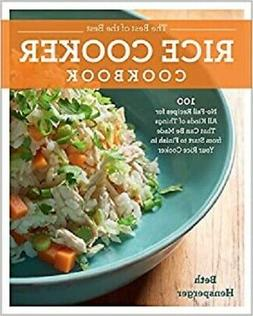 The Best of the Best Rice Cooker Cookbook: 100 No-Fail Recip